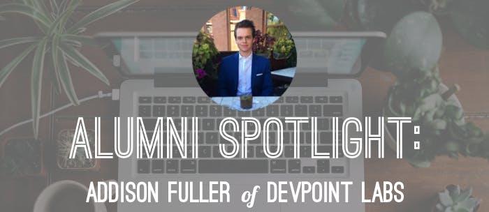 Addison fuller devpoint labs alumni spotlight