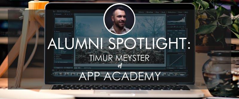 App academy alumni spotlight timur meyster