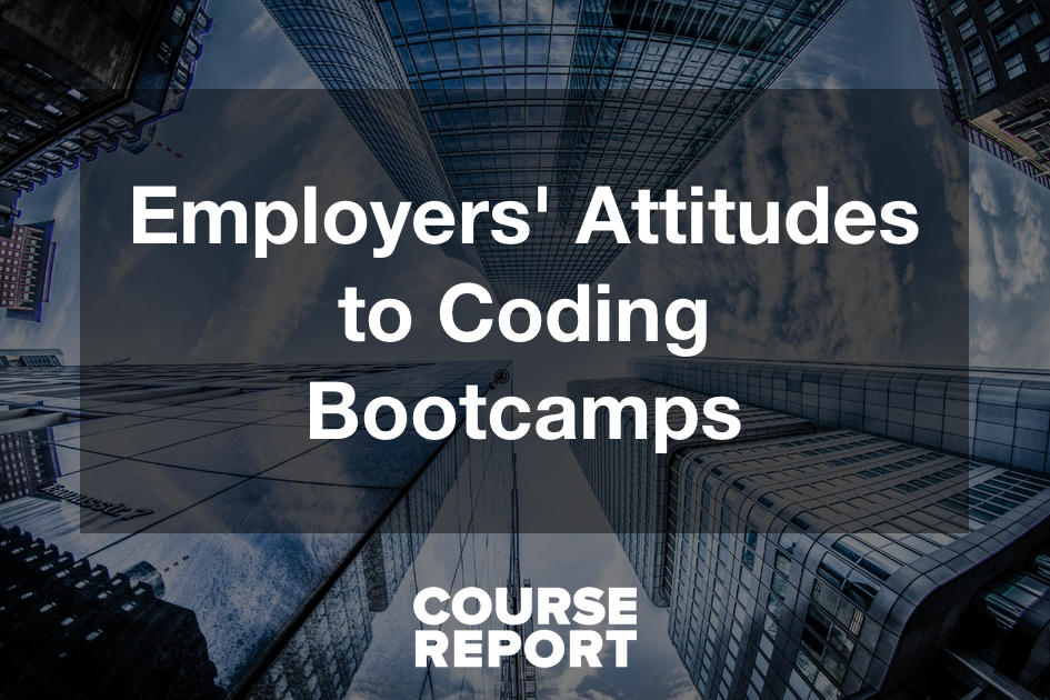 What Do Employers Think Of Coding Bootcamp Grads Course Report