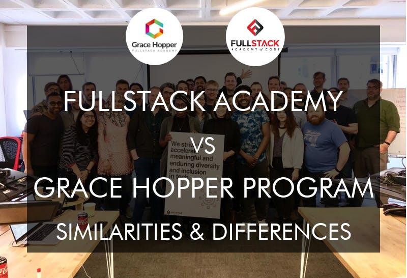 Fullstack academy vs grace hopper program coding bootcamps