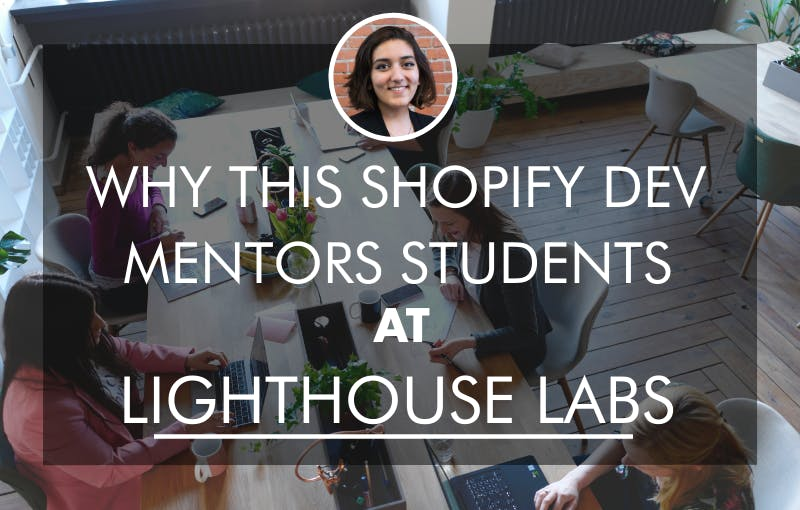 Why sanjana mentors lighthouse labs coding bootcamp students