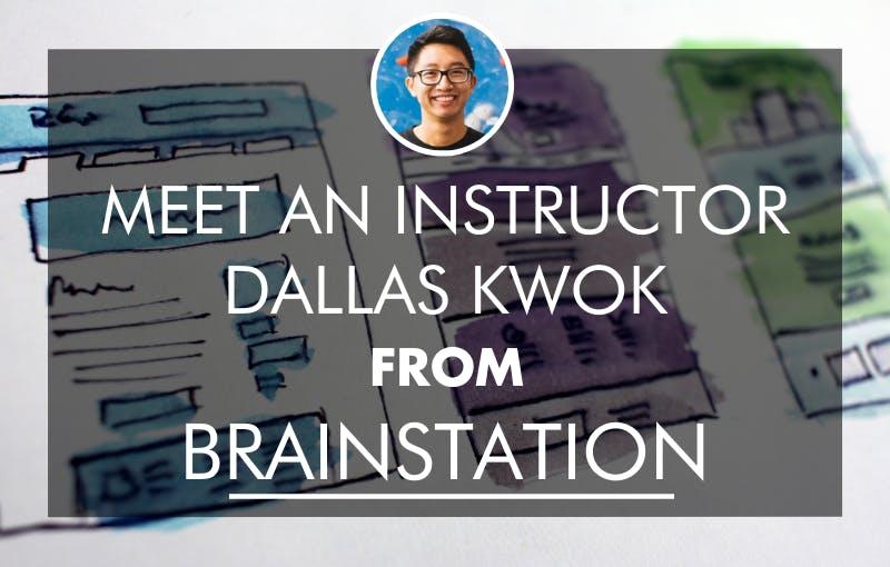 Brainstation ux design instructor dallas spotlight